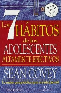 LIBRO LOS 7 HABITOS DE LOS ADOLESCENTES ALTAMENTE EFECTIVO