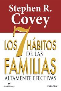 LIBRO LOS 7 HABITOS DE LAS FAMILIAS ALTAMENTE EFECTIVAS, Stephen Covey
