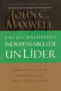 LIBRO LAS 21 CUALIDADES INDISPENSABLES DE UN LIDER, John C. Maxwell
